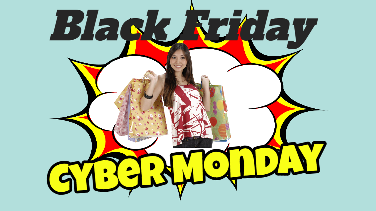 Black Friday Till Cyber Monday